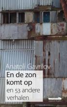 Anatoli  Gavrilov En de zon komt op en 53 andere verhalen
