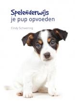 Cindy Schwering , Spelenderwijs je pup opvoeden