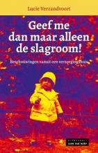 Lucie Vanzandvoort , Geef me dan maar alleen de slagroom!