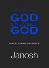 Janosh , God ontmoet God