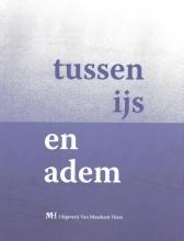 Anna van der Laan, Nina  Werkman, Yde van Reide, Atze van Wieren Tussen ijs en adem