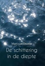 Mary van Duuren De schittering in de diepte