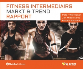 Jan Middelkamp Peter Wolfhagen  Ronald Wouters, Fitness Intermediairs Markt & Trend Rapport
