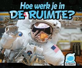, Hoe werk je in de ruimte?