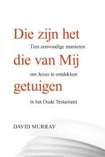 David  Murray Die zijn het die van Mij getuigen