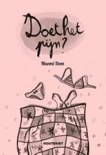 Naomi Dom , Doet het pijn?