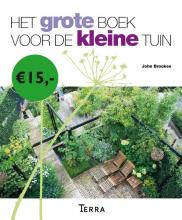 John Brookes , Het grote boek voor de kleine tuin