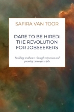 Safira Van Toor Dare To Be Hired: The revolution for jobseekers