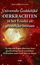 Mira  Lootens Universele goddelijke oerkrachten in het fysieke en geestelijke bestaan