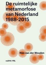 Ries van der Wouden, Like  Bijlsma, Wim  Blom, Lisa van den Broek De ruimtelijke metamorfose van Nederland 1988-2015