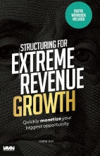 Chris Out , Structuring for extreme revenue growth
