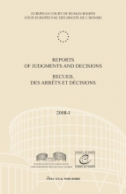 European Court of Human Rights , Reports of Judgments and decisions recueil des arrets et decisions 2008-I