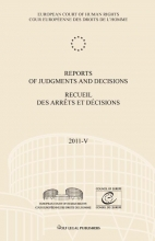 European court of human rights , Reports of judgments and decisions; Recueil des arrêts et décisions 2011-V