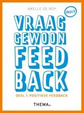 Axelle de Roy , Vraag gewoon feedback 1 Positieve feedback