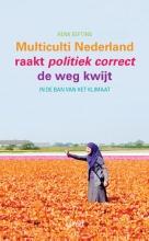 Henk Eefting , Multiculti Nederland raakt politiek correct de weg kwijt