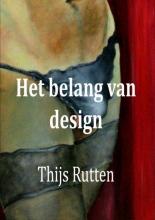 Thijs Rutten , Het belang van design