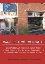 Marten Reinstra Arend van Haaften  David van der Laan, Maar het is wel mijn wijk!
