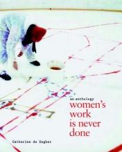 Catherine de Zegher Women`s work is never done