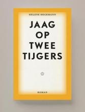 Helene  Hegemann Jaag op twee tijgers