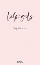 Tanja Helderman , Lefregels