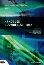 M. van Overveld M.I. Berghuis, Handboek Bouwbesluit 2012 editie 2020-2021