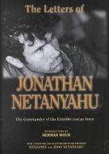 Netanyahu, Yonatan,   Netanyahu, Binyamin,   Netanyahu, Ido The Letters of Johathan Netanyahu