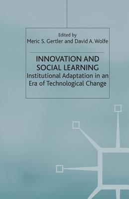 M. Gertler,   D. Wolfe,Innovation and Social Learning