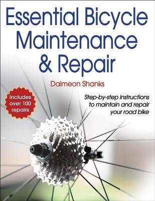 Daimeon Shanks,Essential Bicycle Maintenance & Repair