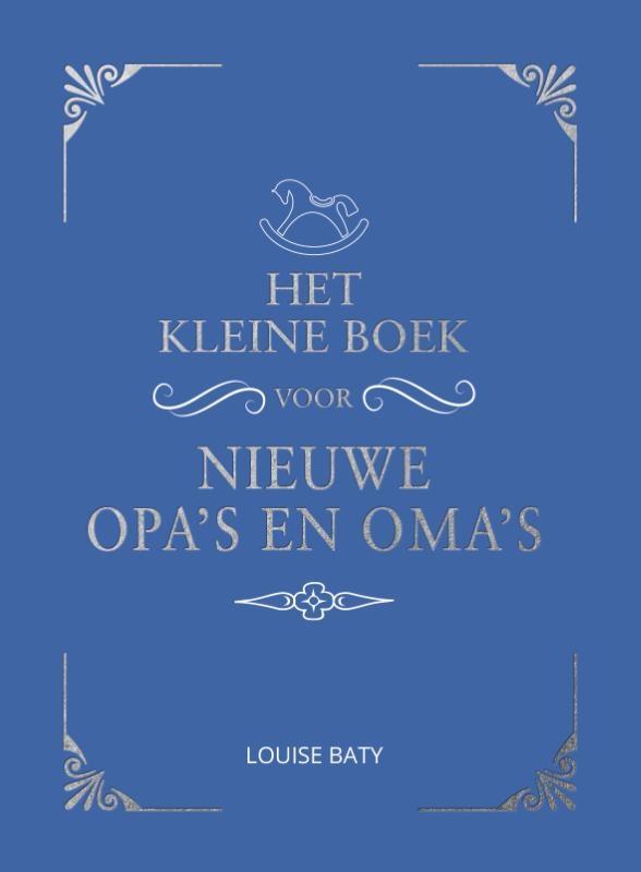 Louise Baty,Het kleine boek voor opa`s en oma`s