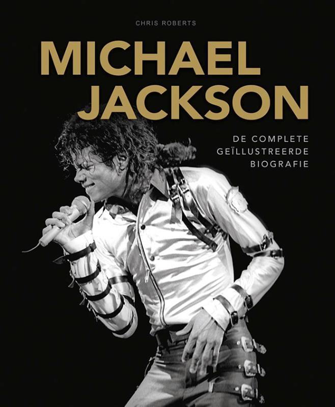 Chris Roberts,Michael Jackson De complete geïllustreerde biografie