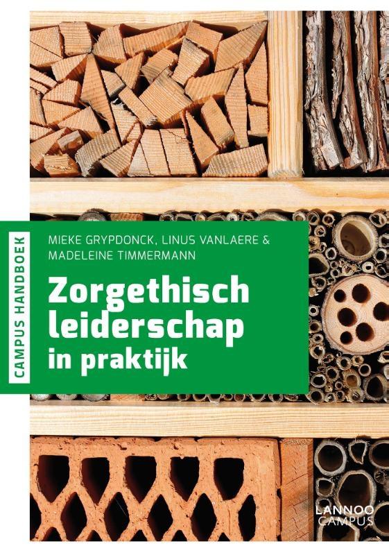 Mieke Grypdonck, Linus Vanlaere, Madeleine Timmermann,Zorgethisch leiderschap in praktijk