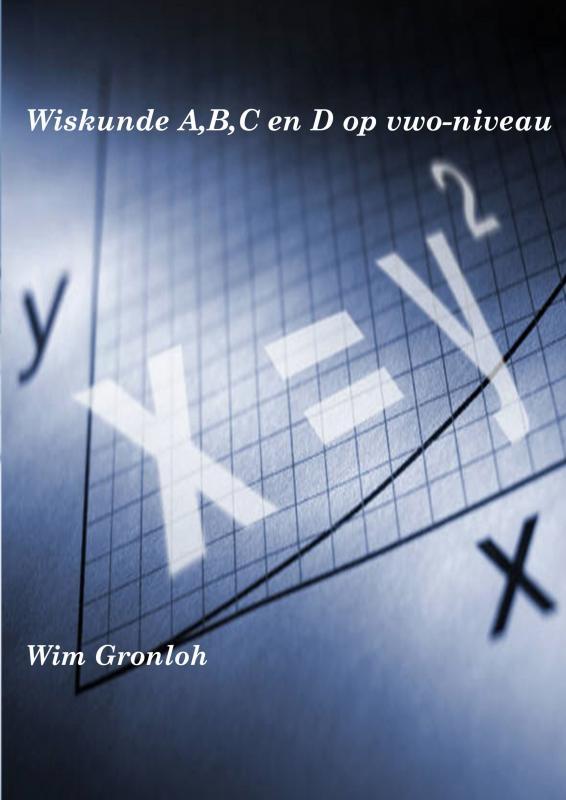 Wim Gronloh,Wiskunde A,B,C en D op vwo-niveau