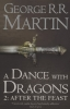 Martin, George,Dance with Dragons: After the Feast