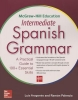 Aragones, Luis,McGraw-Hill Education Intermediate Spanish Grammar