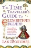 <b>Mortimer, Ian</b>,Time Traveller`s Guide to Elizabethan England