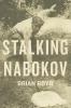 Boyd, Brian,Stalking Nabokov