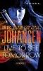 Johansen, Iris,Live to See Tomorrow
