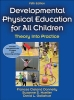 Donnelly, Frances Cleland,Developmental Physical Education for All Children