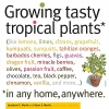Martin, Laurelynn,   Martin, Byron,Growing Tasty Tropical Plants in Any Home, Anywhere