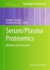 Serum/Plasma Proteomics,Methods and Protocols