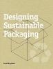 Boyleston, Scott,Designing Sustainable Packaging