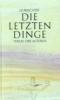Waechter, Friedrich Karl,Die letzten Dinge in siebenundsiebzig Stücken
