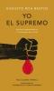 <b>Bastos, Augusto Roa</b>,Bastos*Yo el supremoI the Supreme