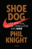 <b>Phil  Knight</b>,Shoe dog