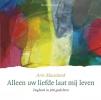 Arie  Maasland,Alleen uw liefde laat mij leven