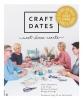 <b>Petra  Hoeksema, Lidy  Nooij, Miriam  Catshoek, Bregje  Konings</b>,Craft Dates