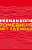 <b>Herman  Koch</b>,Zomerhuis met zwembad