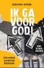 <b>Nieske Selles-ten Brinke</b>,Ik ga voor God!