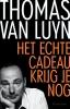Thomas van Luyn,Het echte cadeau krijg je nog