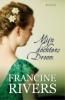 Francine Rivers,Mijn dochters droom